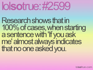 Research shows that in 100% of cases, when starting a sentence with ...