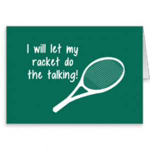 Funny Tennis Racket Saying Greeting Card