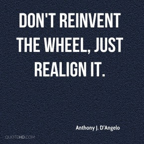 Quotes About Reinventing The Wheel Quotesgram