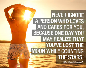 Sad Love Quotes - Never ignore a person who loves and cares