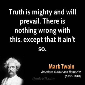 Truth Will Always Prevail Quote