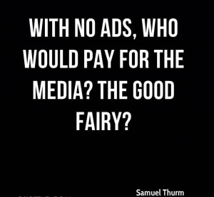 With No Ads, Who Would Pay For The Media, The Good Fairy. - Samuel ...