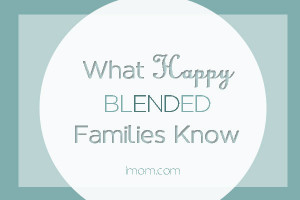 single mom blended families 5 things happy blended families know