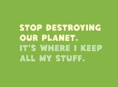 Save The Planet Quotes Help us save our planet :)