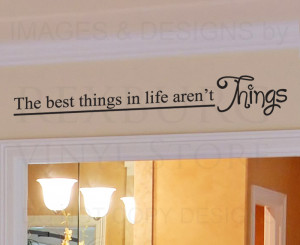 Wall-Decal-Quote-Sticker-Vinyl-The-Best-Things-in-Life-Arent-Things ...