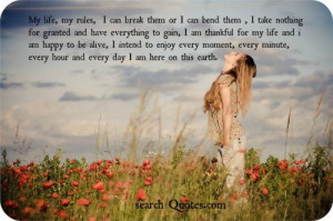 ... thankful for my life and I am happy to be alive, I intend to enjoy