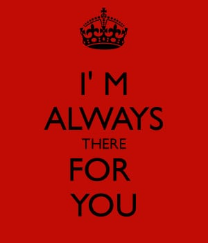 Keep Calm Always There For You
