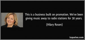... been giving music away to radio stations for 30 years. - Hilary Rosen