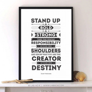 Stand up, be bold, be strong. Take the whole responsibility on your ...