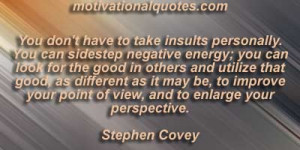 ... your point of view, and to enlarge your perspective. -Stephen Covey