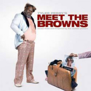 Tyler Perry's Meet The Browns Soundtrack