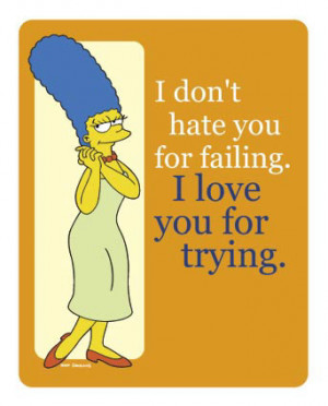 MARGE: LOVE YOU FOR TRYING