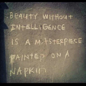 ... be that girl, Be a masterpiece! Beauty intelligence strong woman quote