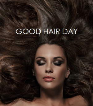 Beauty Quote Good Day Bad Your Hair The