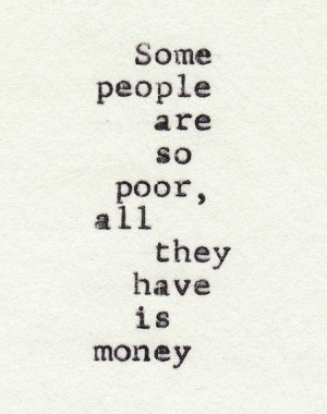 awesome quote, love, money, people, poor, quote, text