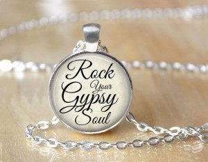 Gypsy Quote Necklace - Rock Your Gypsy Soul - Quote Jewlery