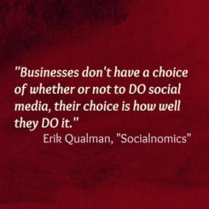 Quote About Business by Erik Qualman - Businesses Do Not Have Choice ...