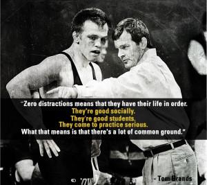 Zero Distractions   Iowa Wrestling   Tom Brands quote