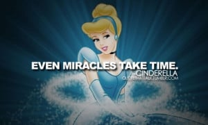 Disney Princess Cinderella quote. :)