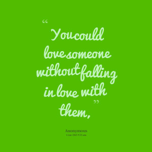 Falling For Someone Quotes Quotes picture: you could love