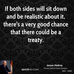 If both sides will sit down and be realistic about it, there's a very ...