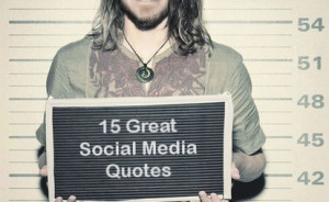 15 Great Social Media Quotes | Literature :: Children | Scoop.it