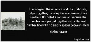 The integers the rationals and the irrationals taken together make