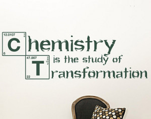 Wall Decal Words Chemistry Is The Study Of Transformation Breaking Bad ...