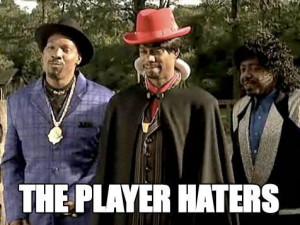 The playas gon' play / Them haters gonna hate / Them callers gonna ...