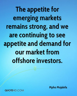The appetite for emerging markets remains strong, and we are ...