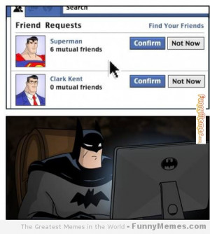 Funny memes – [I want to be friends with Superman]