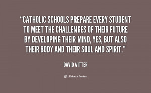 Catholic schools prepare every student to meet the challenges of their ...