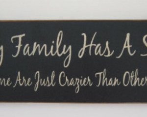 Funny Crazy Family Quotes Wood sign every family has a