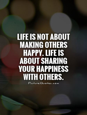 Happiness Quotes Happy Quotes Sharing Quotes