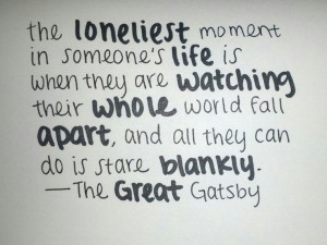 ... Someones Life Is When They Are Watching Their Whole World Fall Apart