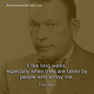 like long walks, especially when they are taken by people who annoy ...