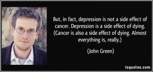 side effect of cancer. Depression is a side effect of dying. (Cancer ...