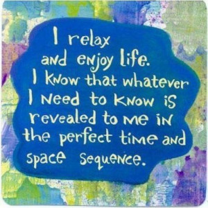 Relax and enjoy life...