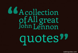 collection of All great John Lennon quotes