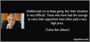 Intellectuals try to keep going. But their situation is very difficult ...