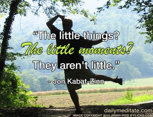 ... things? The little moments? They aren't little.