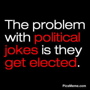 ... com/the-problem-with-political-jokes-is-they-get-elected-funny-quote