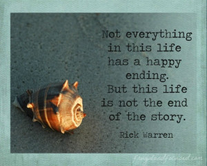 Not everything in this life has a happy ending. But this life is not ...