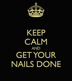 Keep calm and get your nails done. #nails #quote More