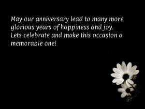 May our anniversary lead to many more glorious years of happiness and ...