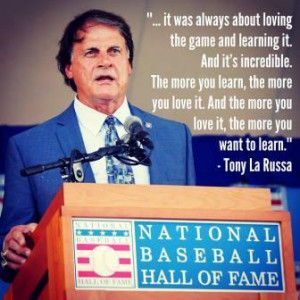 This excerpt from Tony La Russa's Hall of Fame speech goes directly to ...