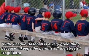 ... Little League Baseball Quotes little league baseball is a