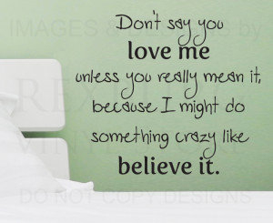 ... -Sticker-Quote-Vinyl-Art-Lettering-Removable-Dont-Say-You-Love-Me-L52
