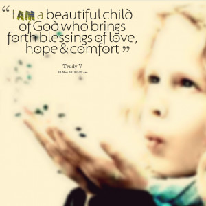 Quotes Picture: i am a beautiful child of god who brings forth ...