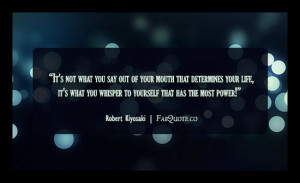 "Robert Kiyosaki – ""What you whisper to yourself has the most power ..."
